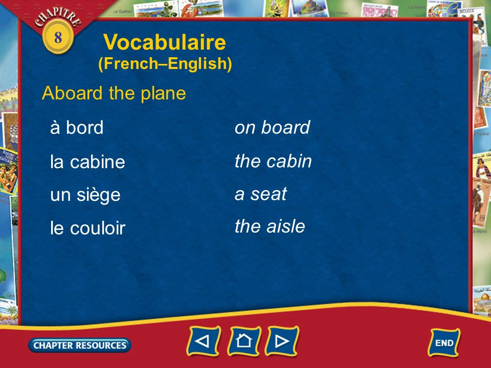 Vocabulaire Aboard the plane à bord on board la cabine the cabin