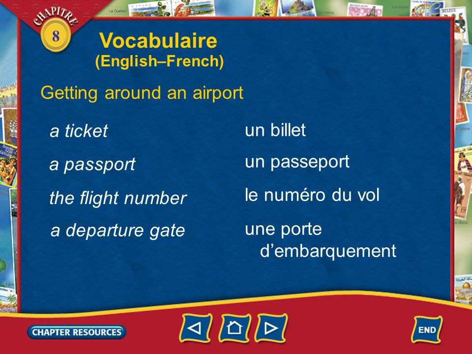Vocabulaire Getting around an airport a ticket un billet un passeport
