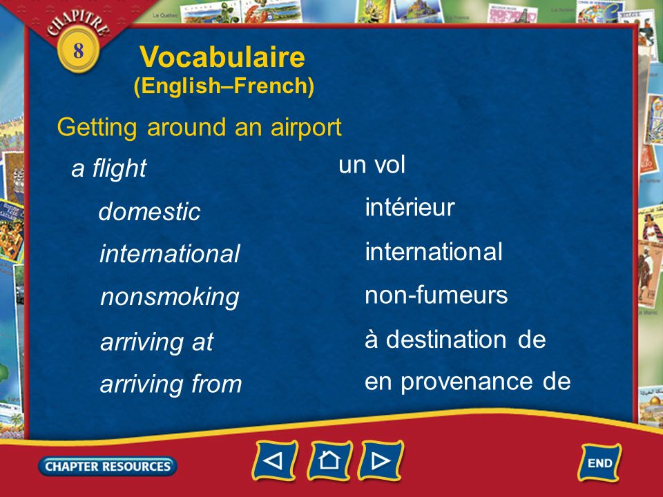 Vocabulaire Getting around an airport un vol a flight intérieur