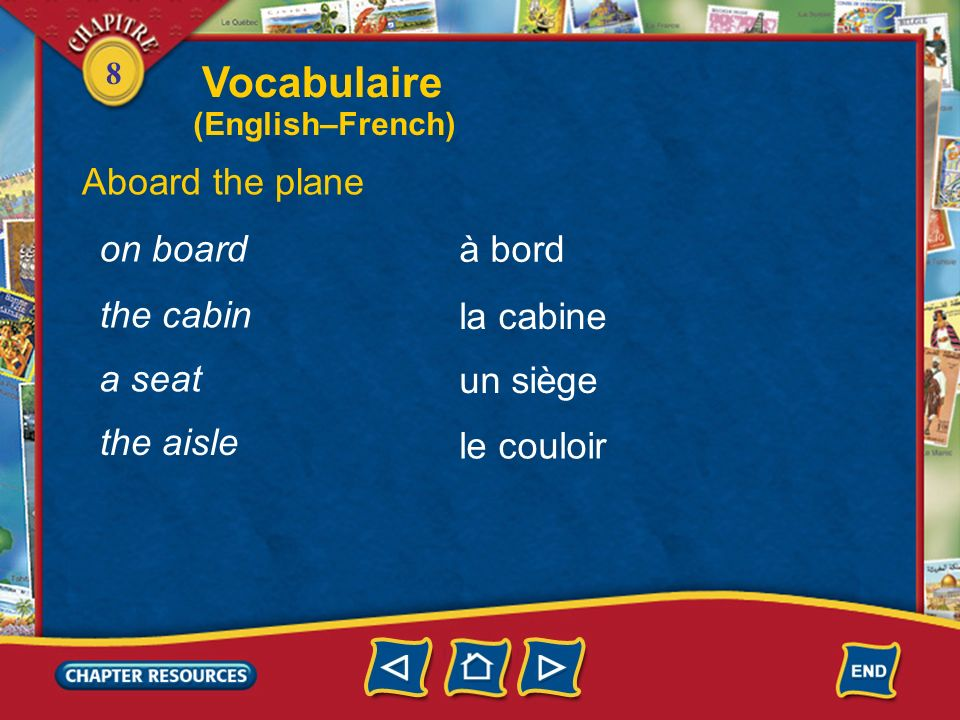 Vocabulaire Aboard the plane on board à bord the cabin la cabine