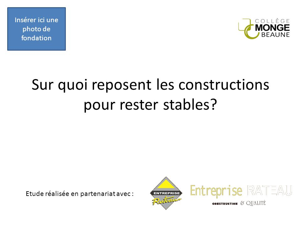Sur quoi reposent les constructions pour rester stables