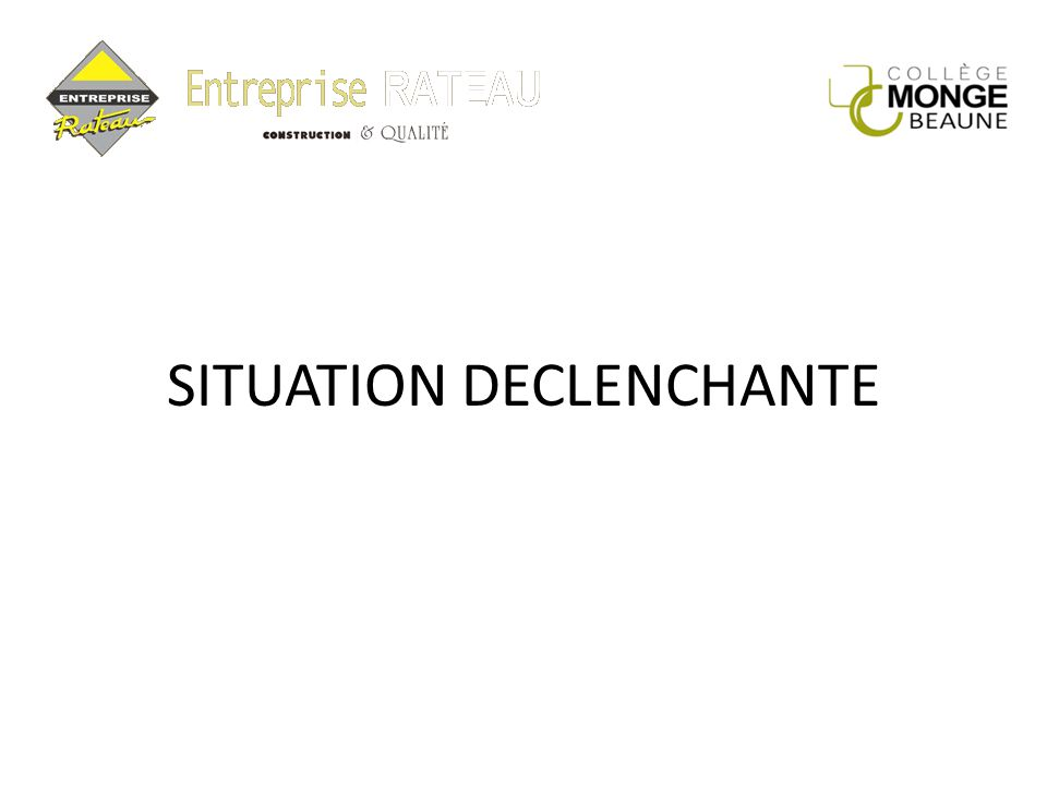 SITUATION DECLENCHANTE