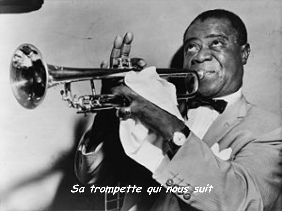 Sa trompette qui nous suit