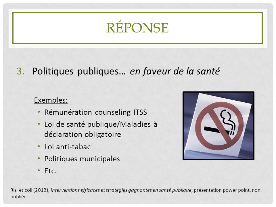 Réponse Politiques publiques… en faveur de la santé Exemples: