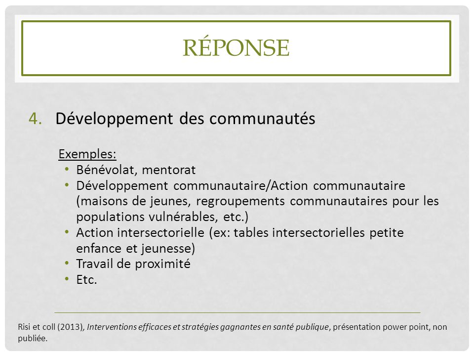 Réponse Développement des communautés Exemples: Bénévolat, mentorat