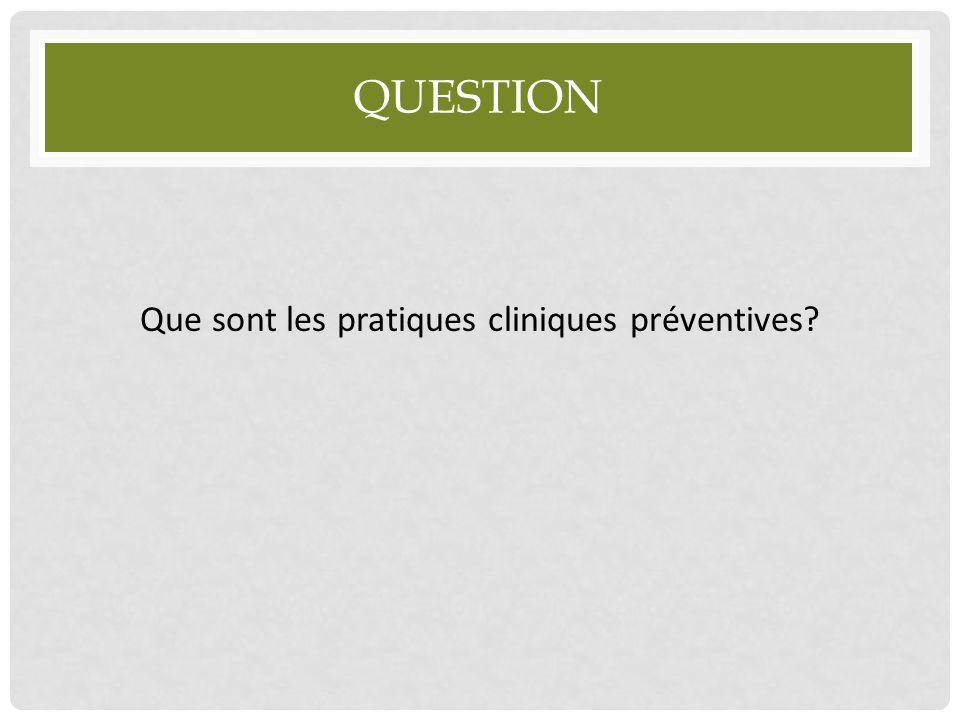 Que sont les pratiques cliniques préventives