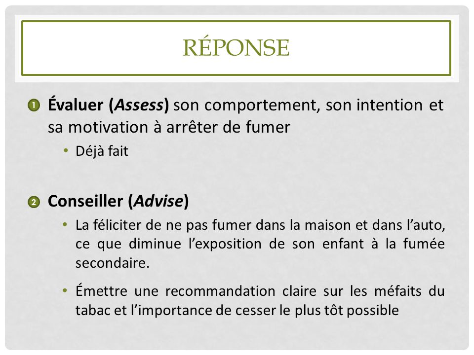 Réponse Évaluer (Assess) son comportement, son intention et sa motivation à arrêter de fumer. Déjà fait.