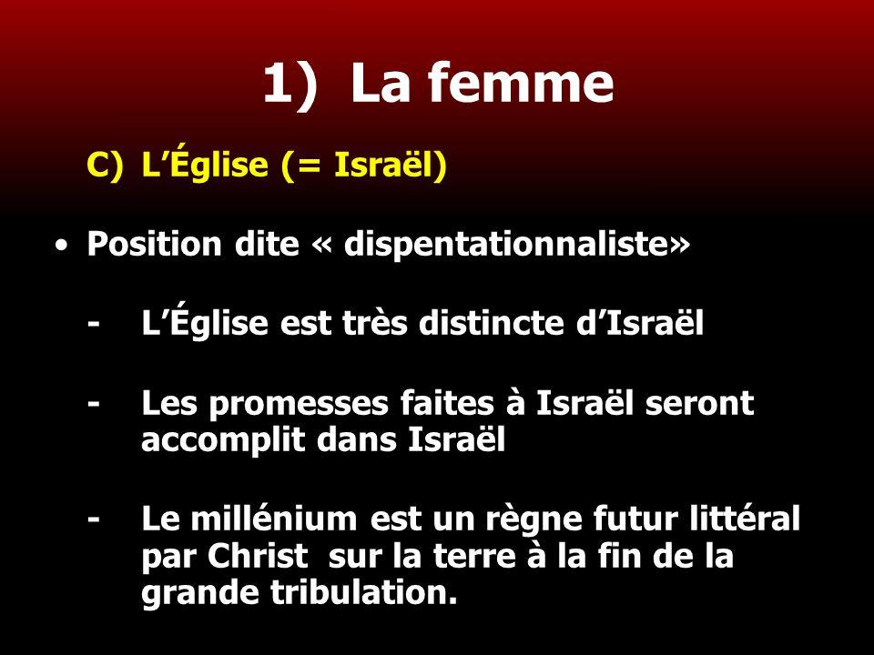 1) La femme C) L'Église (= Israël)