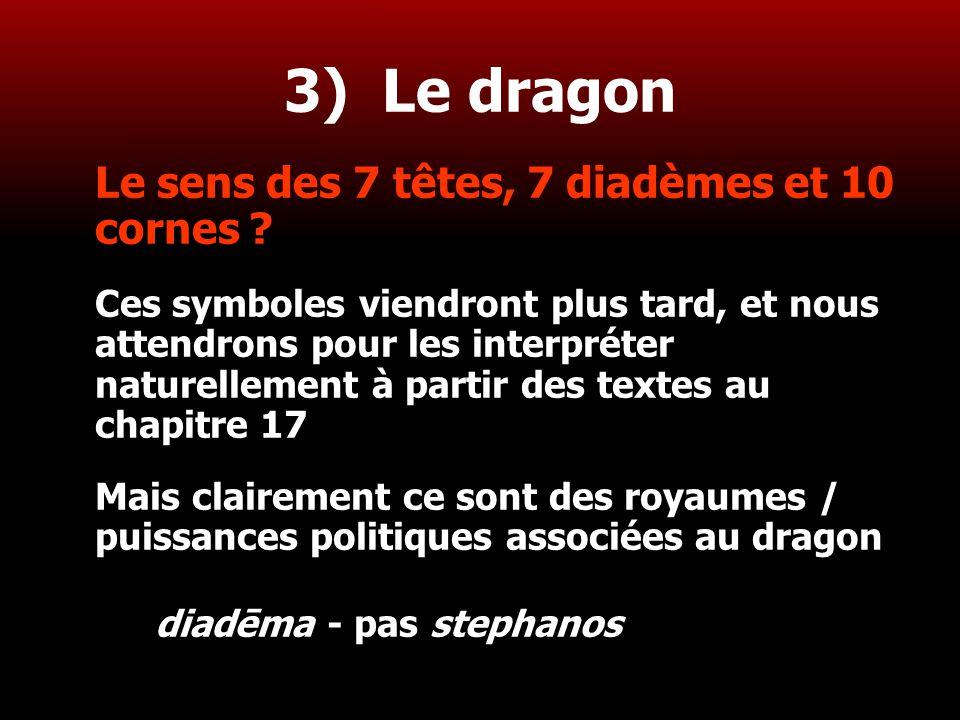 3) Le dragon Le sens des 7 têtes, 7 diadèmes et 10 cornes