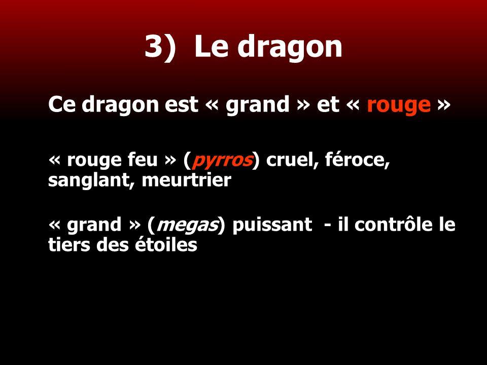 3) Le dragon Ce dragon est « grand » et « rouge »