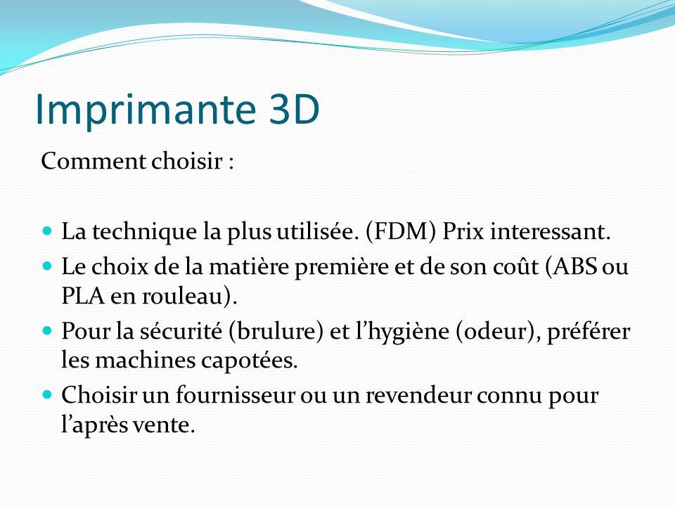 Imprimante 3D Comment choisir :
