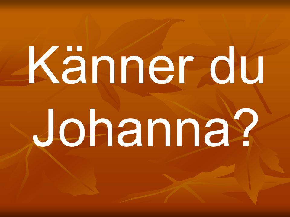Känner du Johanna