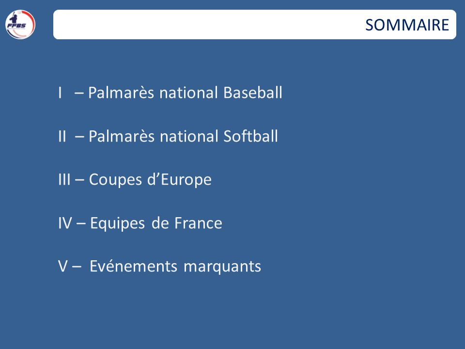 SOMMAIRE I – Palmarès national Baseball. II – Palmarès national Softball. III – Coupes d'Europe.