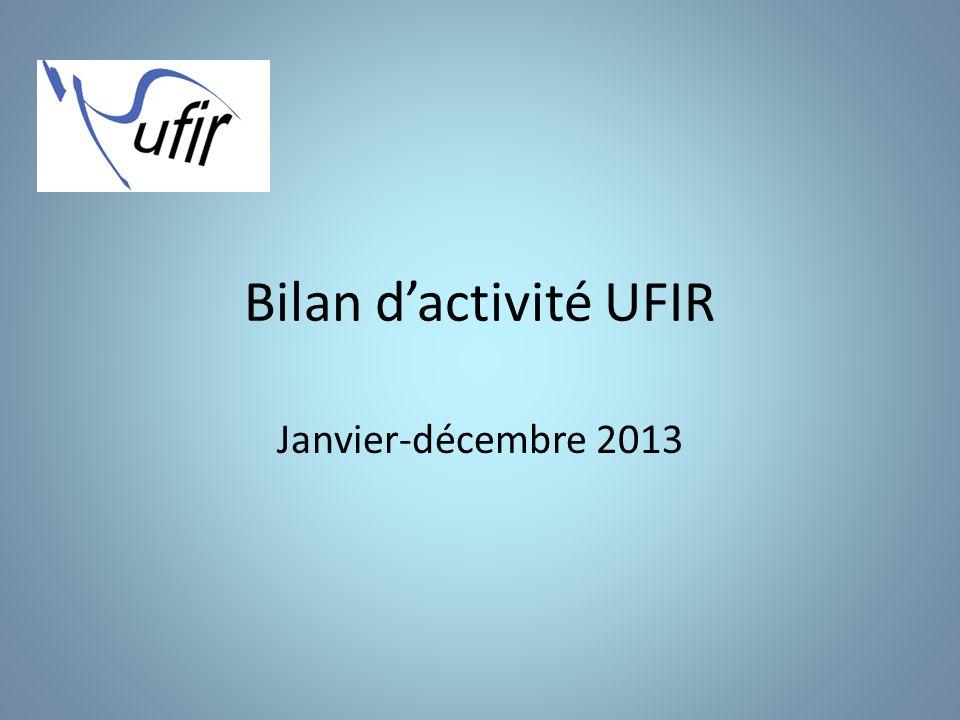 Bilan d'activité UFIR Janvier-décembre 2013