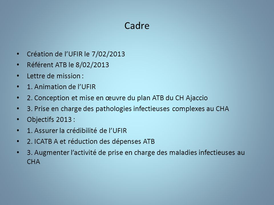 Cadre Création de l'UFIR le 7/02/2013 Référent ATB le 8/02/2013