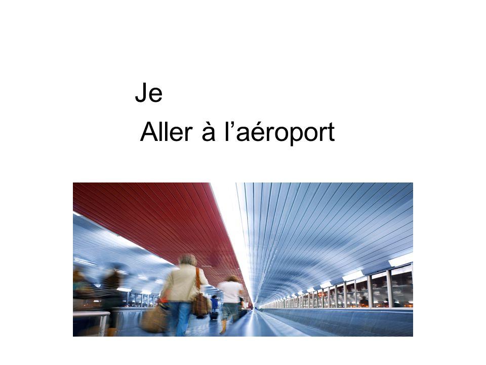 Je Aller à l'aéroport