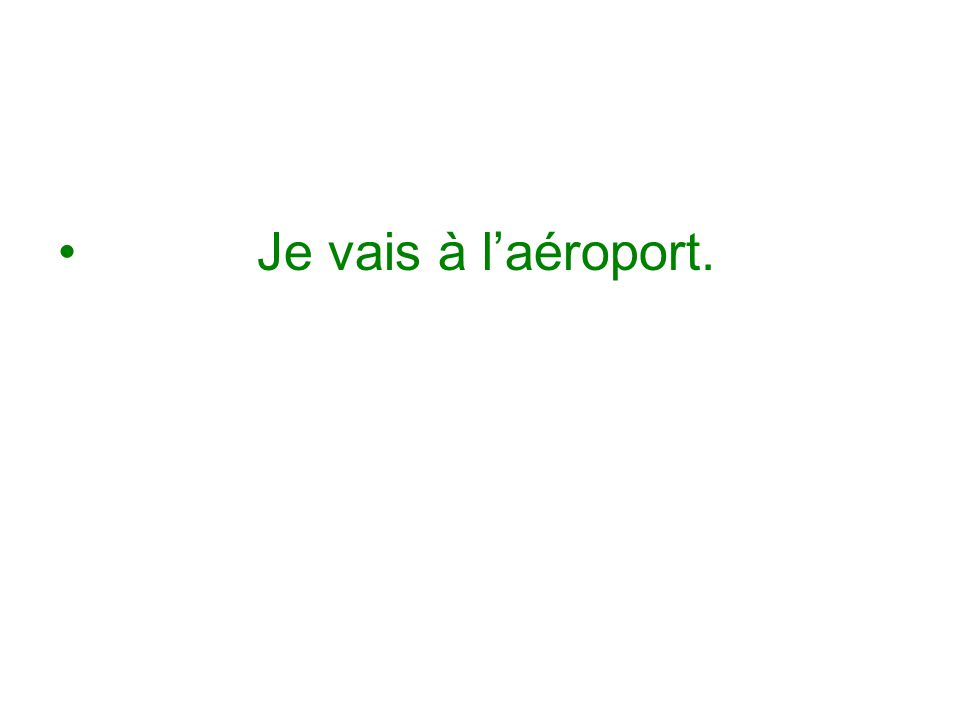 Je vais à l'aéroport.