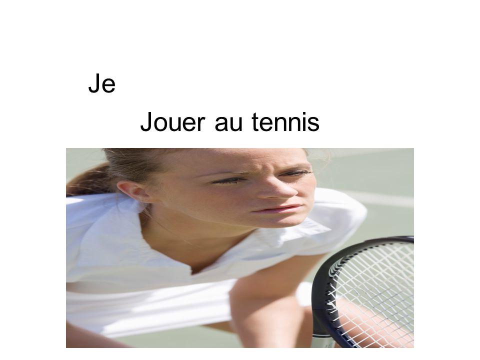 Je Jouer au tennis