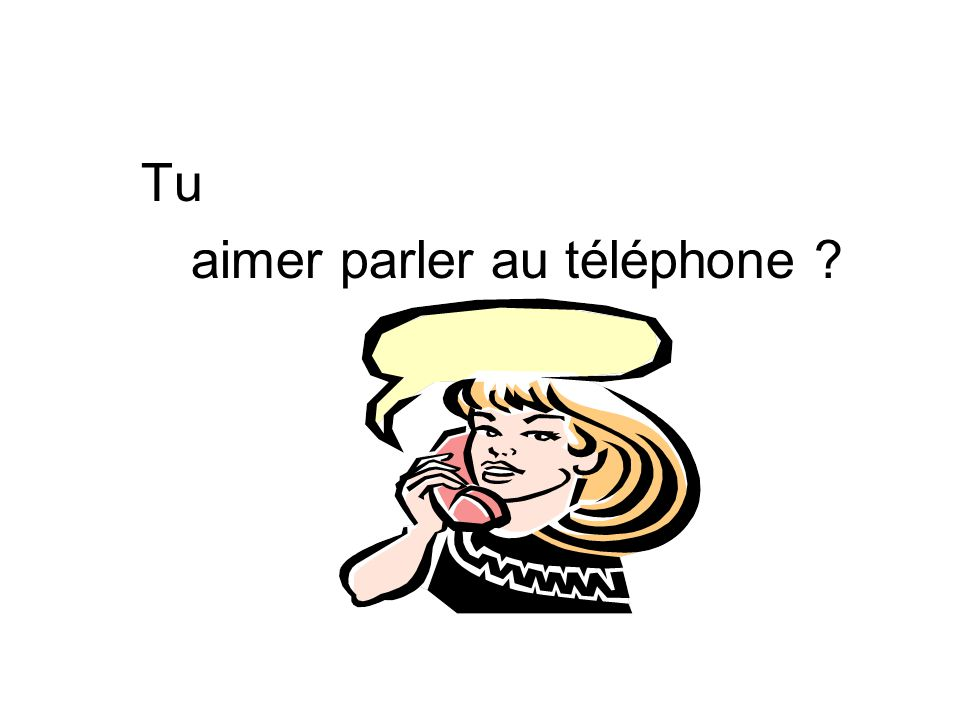aimer parler au téléphone