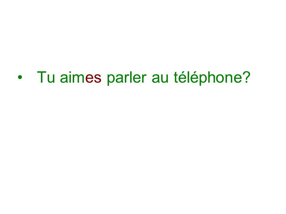 Tu aimes parler au téléphone