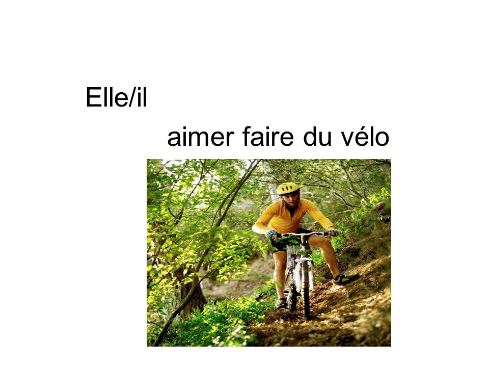 Elle/il aimer faire du vélo