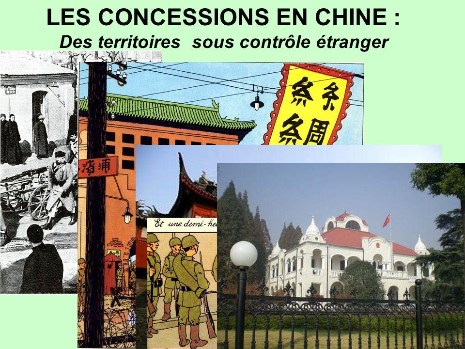 LES CONCESSIONS EN CHINE : Des territoires sous contrôle étranger