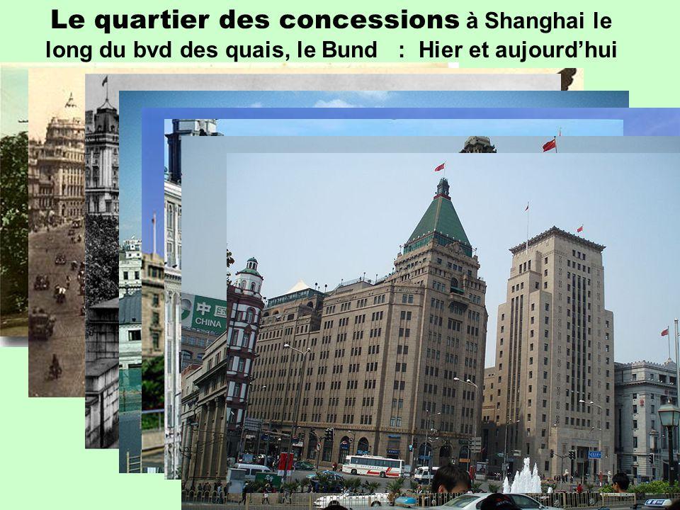 Le quartier des concessions à Shanghai le long du bvd des quais, le Bund : Hier et aujourd'hui