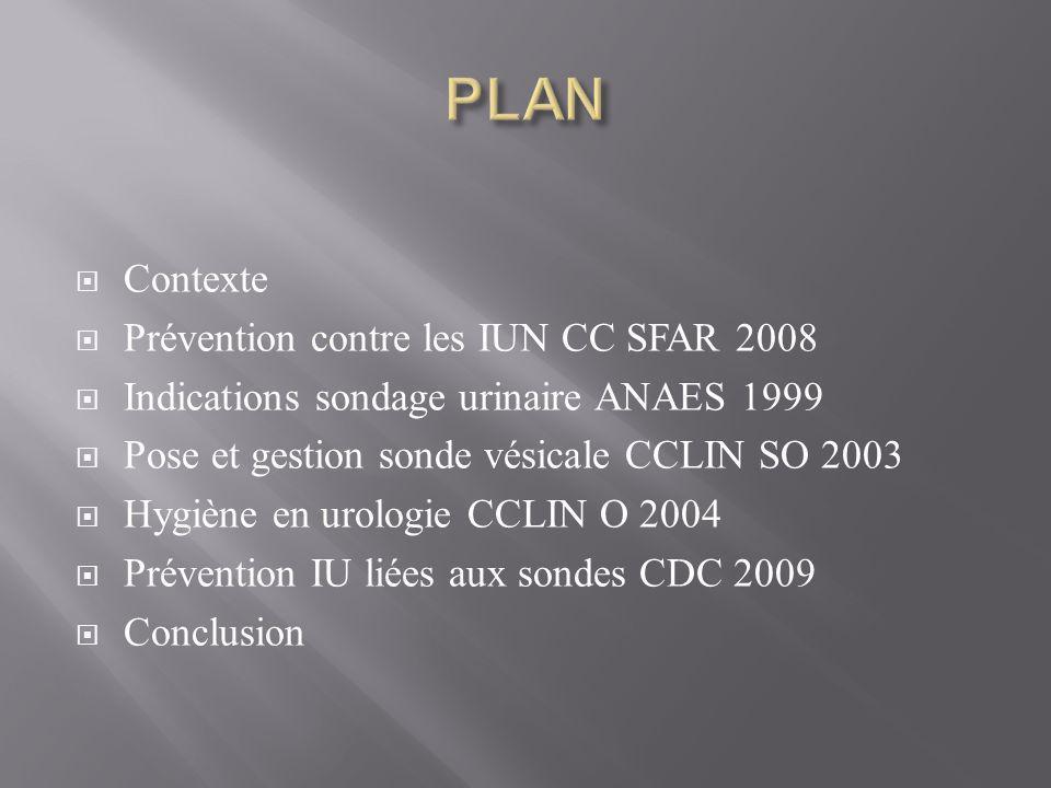 PLAN Contexte Prévention contre les IUN CC SFAR 2008