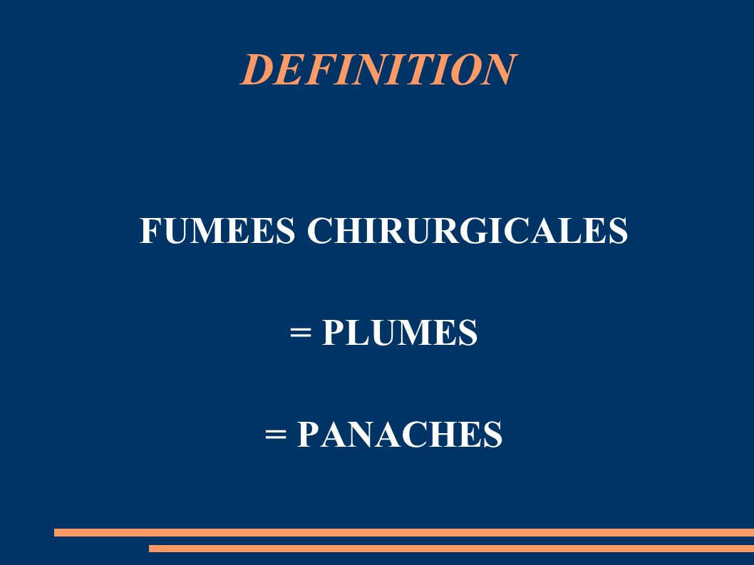 FUMEES CHIRURGICALES = PLUMES = PANACHES
