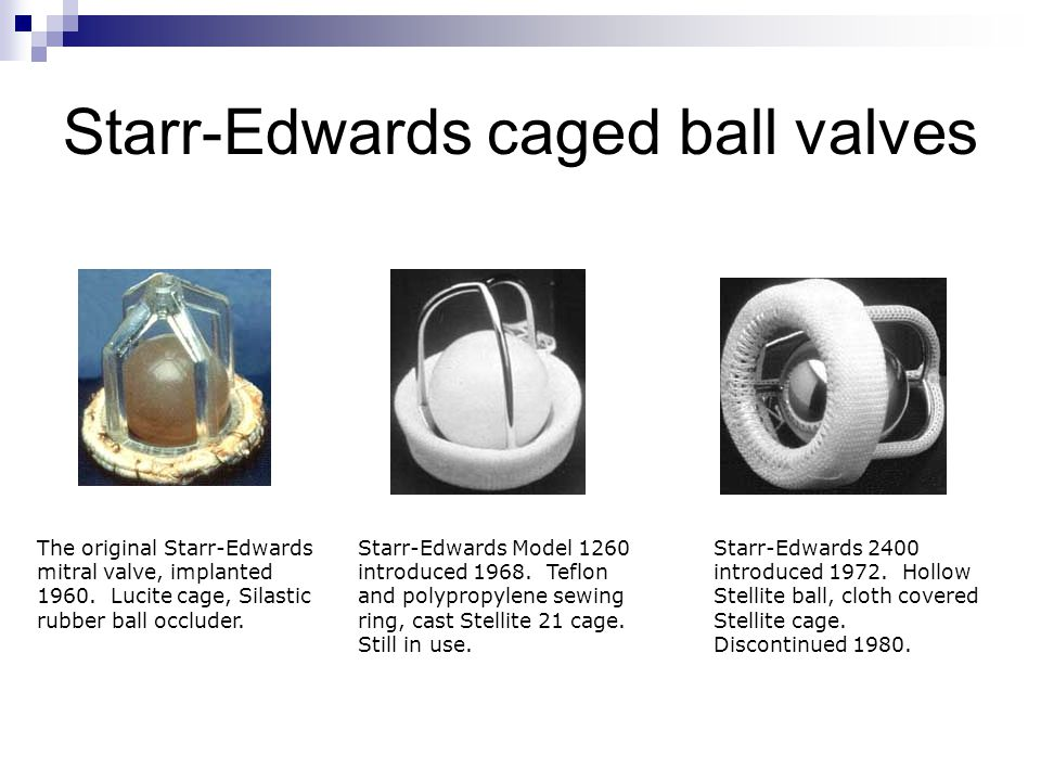 Starr-Edwards caged ball valves