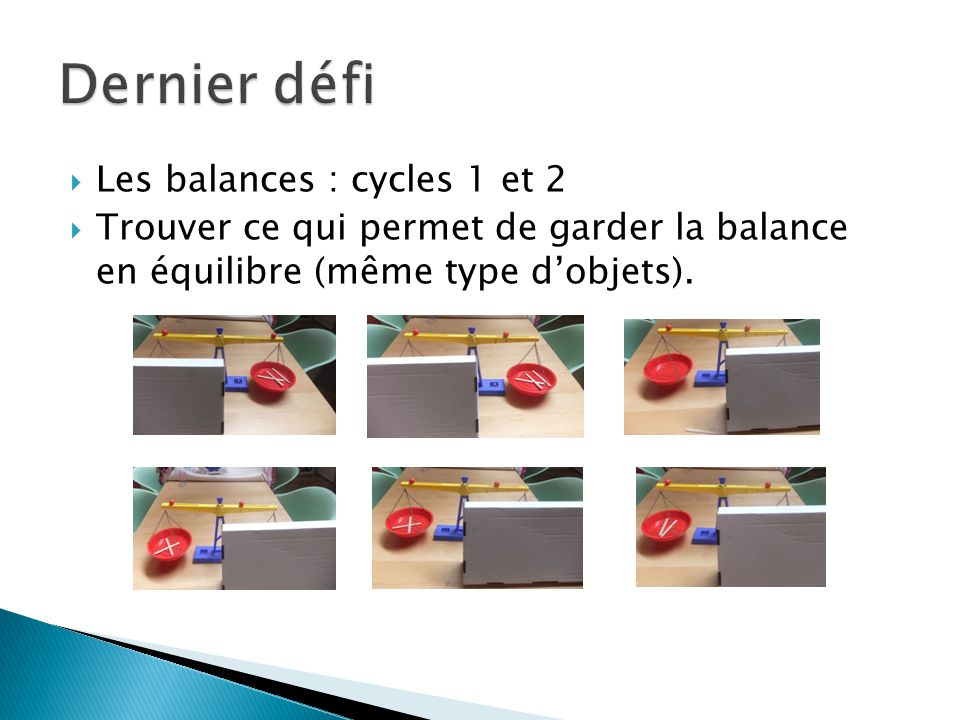 Dernier défi Les balances : cycles 1 et 2