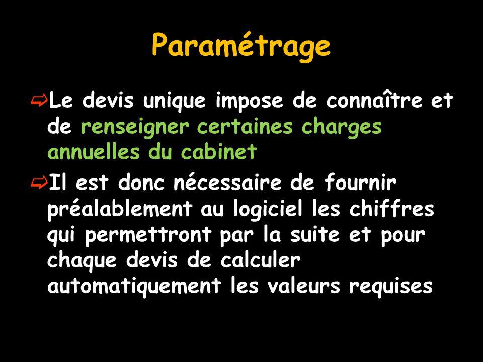 Paramétrage Le devis unique impose de connaître et de renseigner certaines charges annuelles du cabinet.