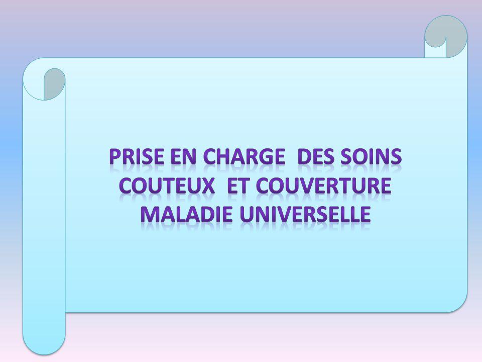 PRISE EN CHARGE DES SOINS COUTEUX ET COUVERTURE MALADIE UNIVERSELLE
