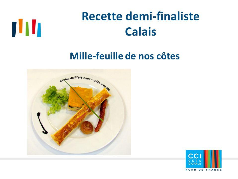Recette demi-finaliste Calais