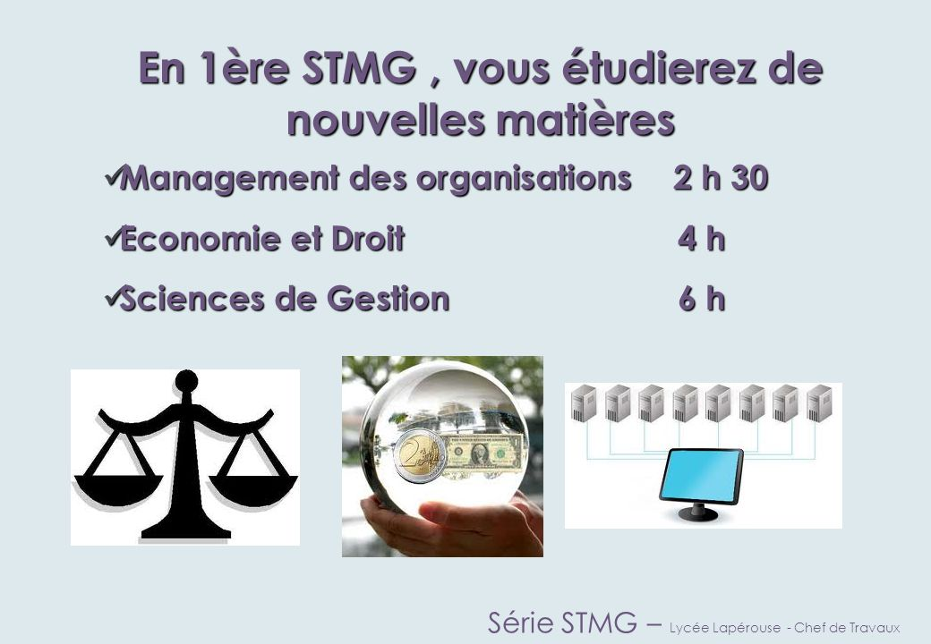 En 1ère STMG , vous étudierez de nouvelles matières