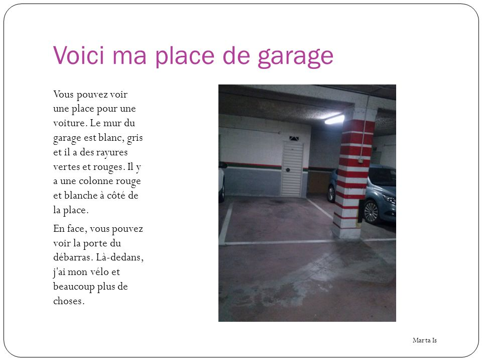 Voici ma place de garage