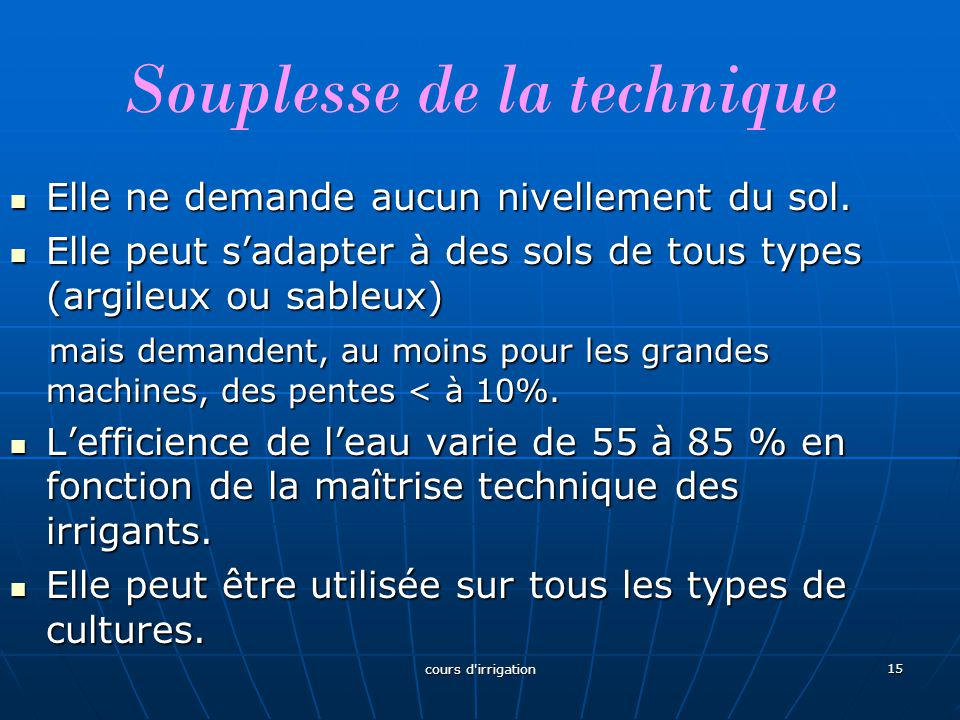Souplesse de la technique