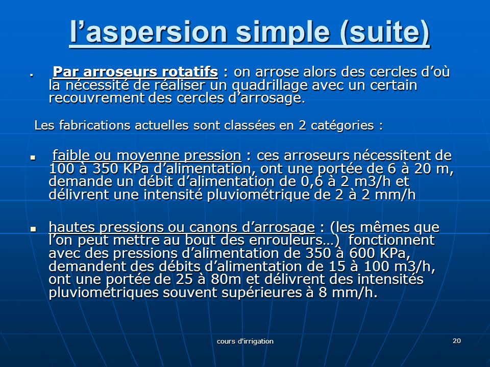 l'aspersion simple (suite)