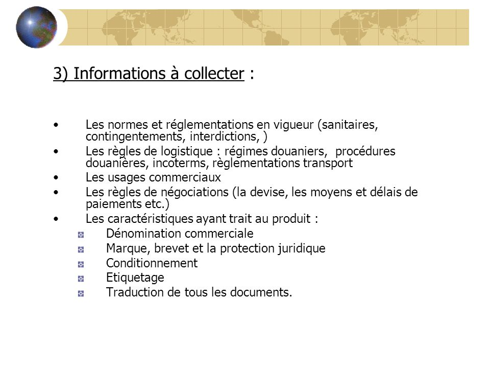 3) Informations à collecter :