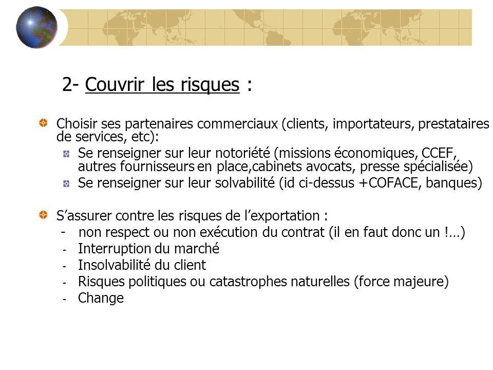 2- Couvrir les risques : Choisir ses partenaires commerciaux (clients, importateurs, prestataires de services, etc):