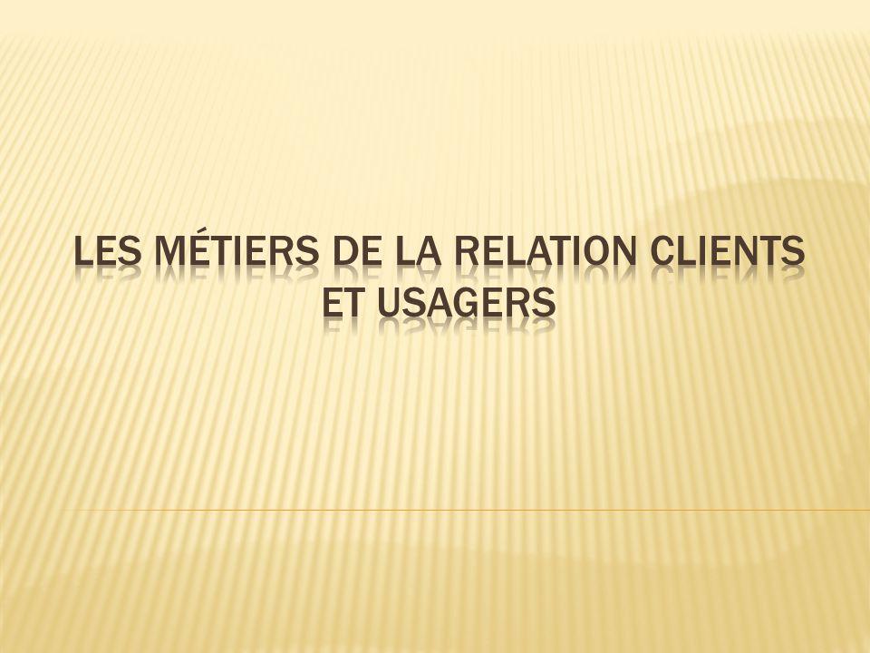 Les métiers de la relation clients et usagers