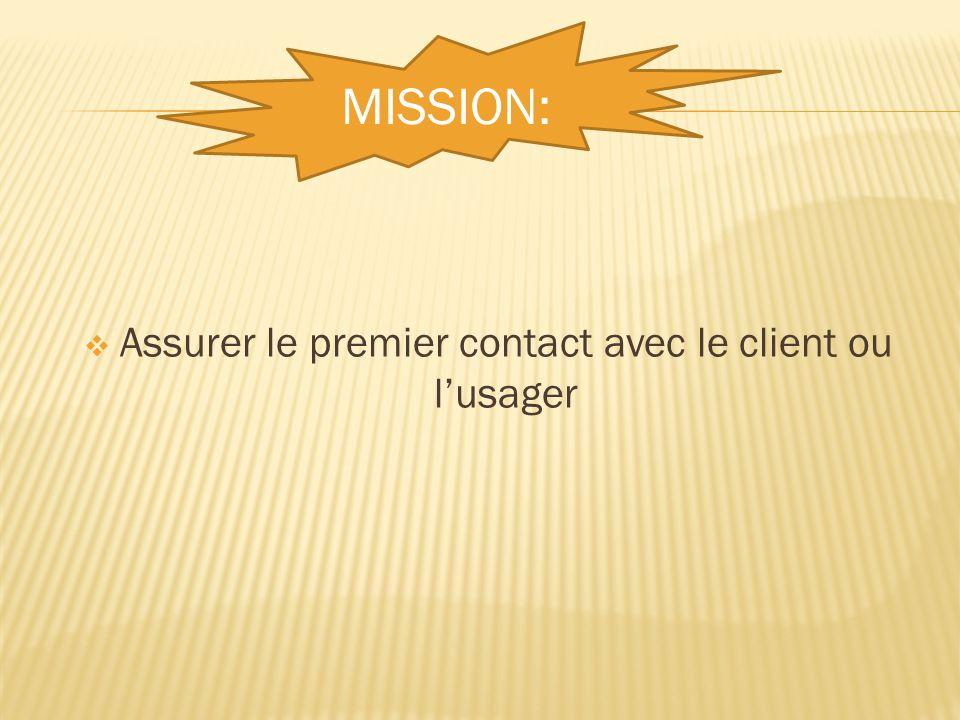 Assurer le premier contact avec le client ou l'usager