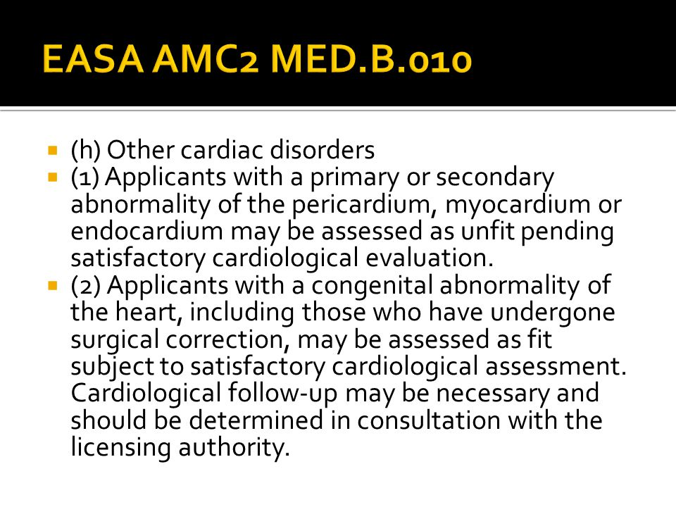 EASA AMC2 MED.B.010 (h) Other cardiac disorders