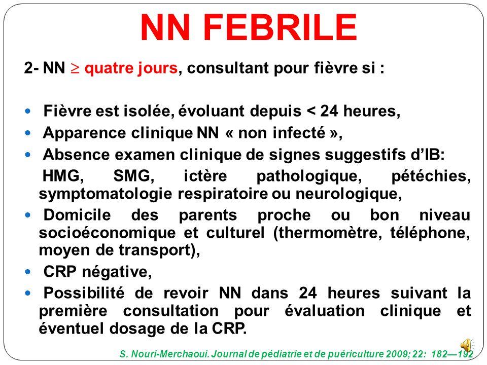 NN FEBRILE 2- NN  quatre jours, consultant pour fièvre si :