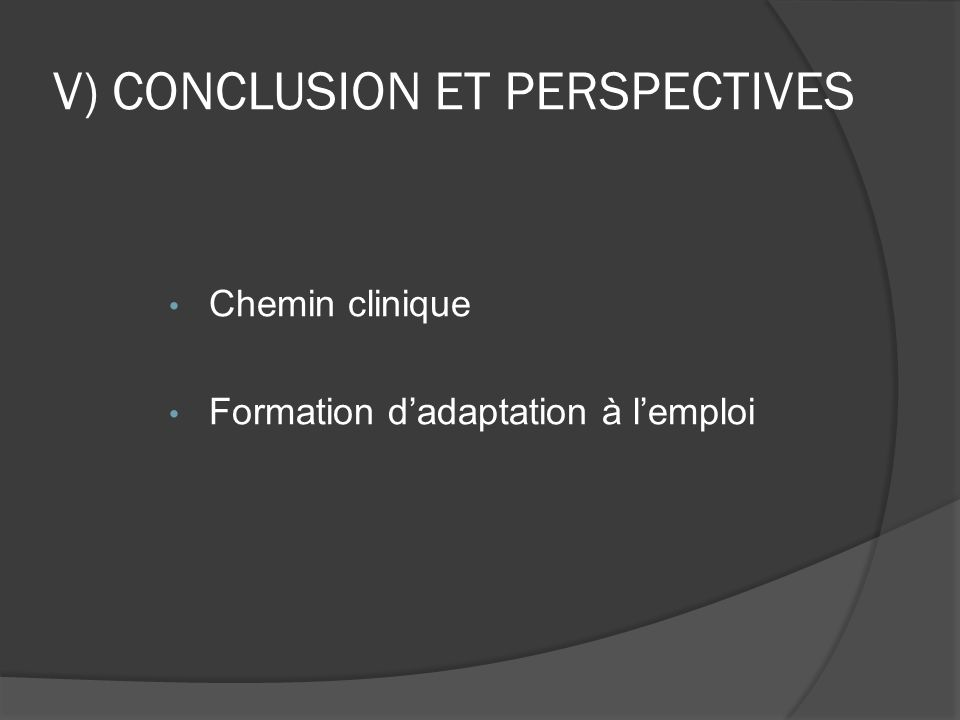 V) CONCLUSION ET PERSPECTIVES