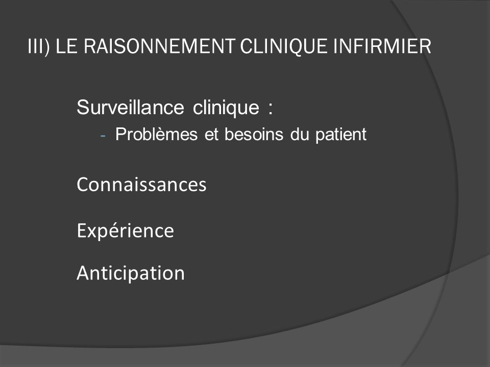III) le raisonnement clinique infirmier