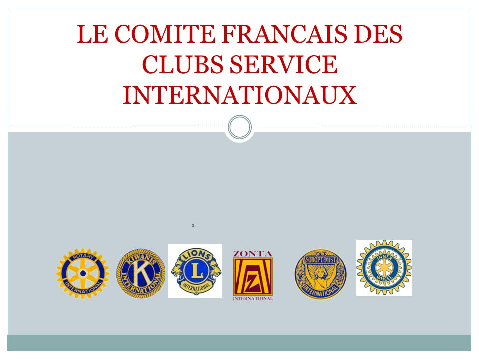 LE COMITE FRANCAIS DES CLUBS SERVICE INTERNATIONAUX