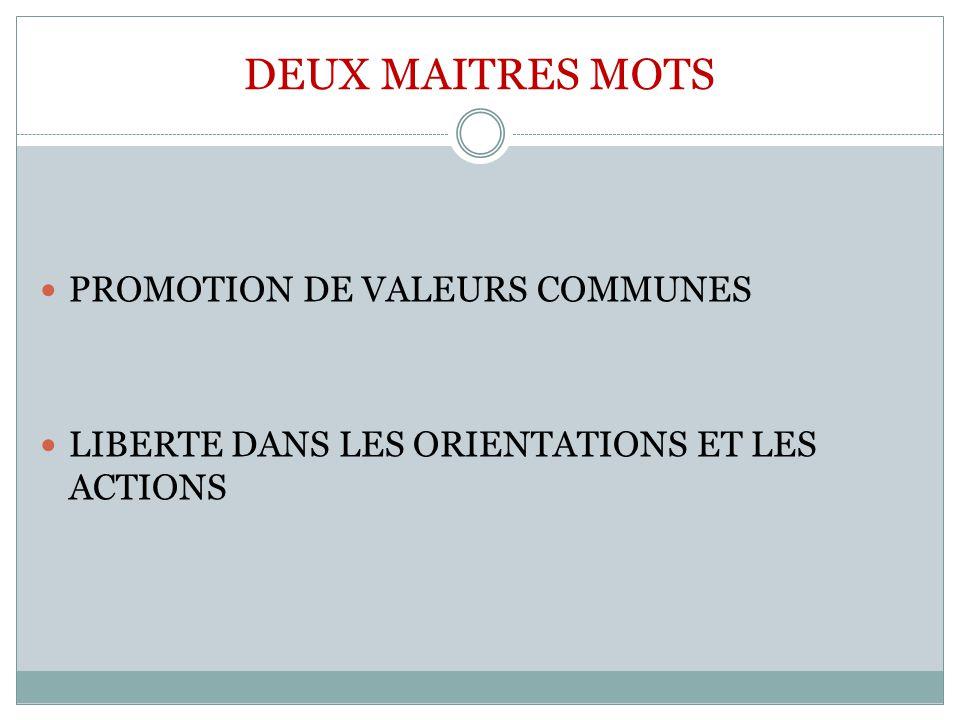 DEUX MAITRES MOTS PROMOTION DE VALEURS COMMUNES