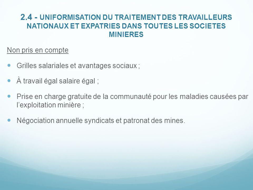 2.4 - UNIFORMISATION DU TRAITEMENT DES TRAVAILLEURS NATIONAUX ET EXPATRIES DANS TOUTES LES SOCIETES MINIERES