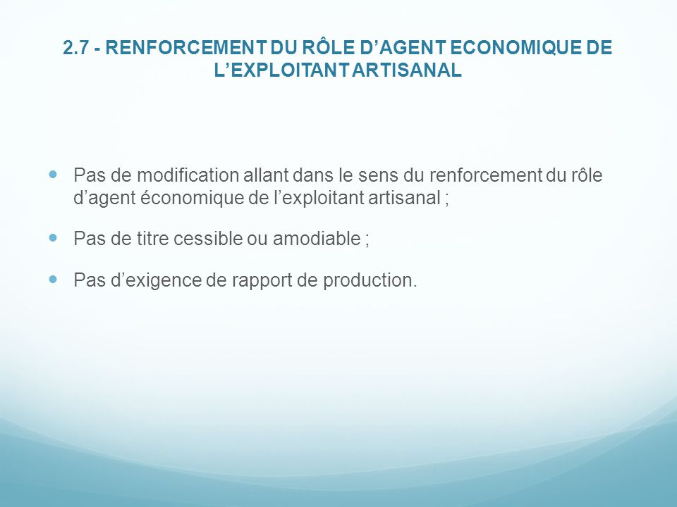 2.7 - RENFORCEMENT DU RÔLE D'AGENT ECONOMIQUE DE L'EXPLOITANT ARTISANAL